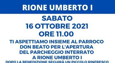 Apertura parcheggio interrato in Rione Umberto I